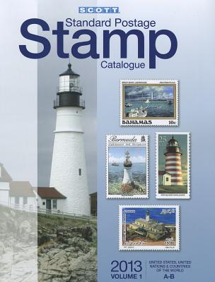 Scott 2013 Standard Postage Stamp Catalogue Volume 1 Us and Countries of the World A-B: United States and Affiliated Territories, United Nations - Snee, Charles (Editor)
