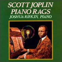Scott Joplin: Piano Rags - Joshua Rifkin