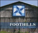 Scott Pender: Foothills