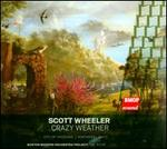 Scott Wheeler: Crazy Weather