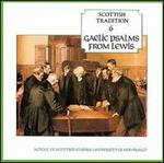 Scottish Tradition, Vol. 6: Gaelic Psalms From Lewis
