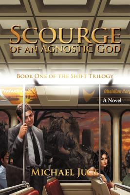 Scourge of an Agnostic God - Michael Juge, Juge