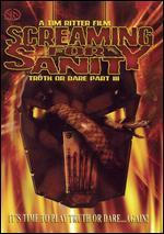 Screaming for Sanity: Truth or Dare 3