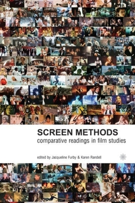 Screen Methods: Comparative Readings in Film Studies - Furby, Jacqueline, Professor (Editor)