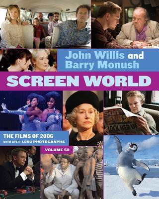 Screen World, Volume 58: The Films of 2006 - Willis, John, Professor (Editor)