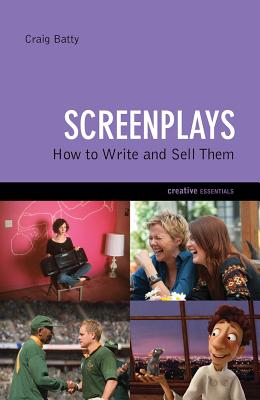 Screenplays: How to Write and Sell Them - Batty, Craig