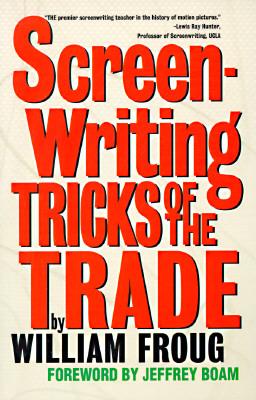 Screenwriting Tricks of the Trade - Froug, William