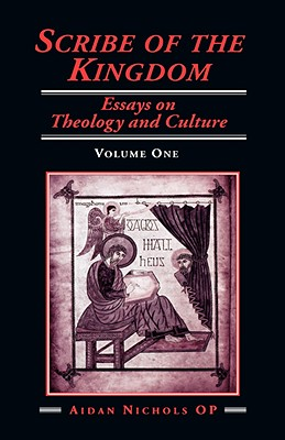 Scribe of the Kingdom: Essays on Theology and Culture - Nichols, Aidan