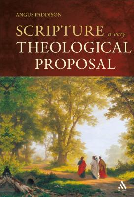 Scripture: A Very Theological Proposal - Paddison, Angus