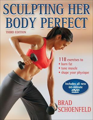 Sculpting Her Body Perfect - Schoenfeld, Brad
