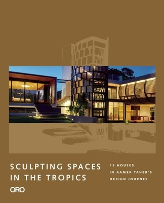 Sculpting Spaces in the Tropics: Aamer Architects - Taher, Aamer