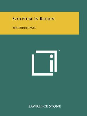 Sculpture in Britain: The Middle Ages - Stone, Lawrence
