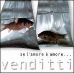 Se L'amore e Amore: Best of Antonello Venditti