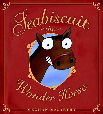 Seabiscuit the Wonder Horse -