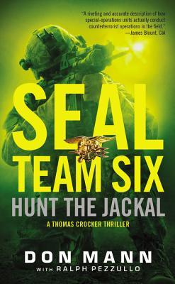 Seal Team Six: Hunt the Jackal - Pezzullo, Ralph, and Mann, Don