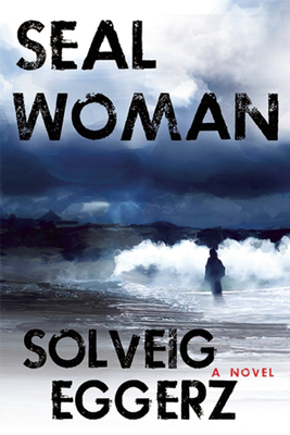 Seal Woman - Eggerz, Solveig