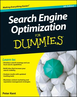 Search Engine Optimization for Dummies - Kent, Peter