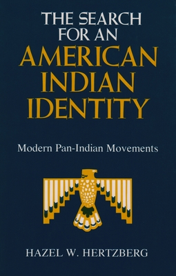 Search for an American Indian Identity: Modern Pan-Indian Movements - Hertzberg, Hazel W
