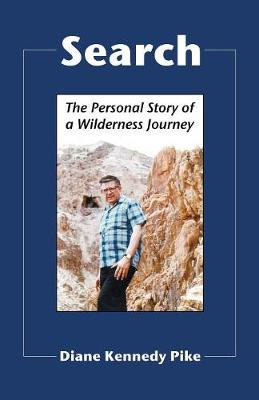 Search: The Personal Story of a Wilderness Journey - Pike, Diane Kennedy