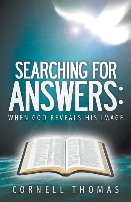 Searching for Answers: When God Reveals His Image - Thomas, Cornell