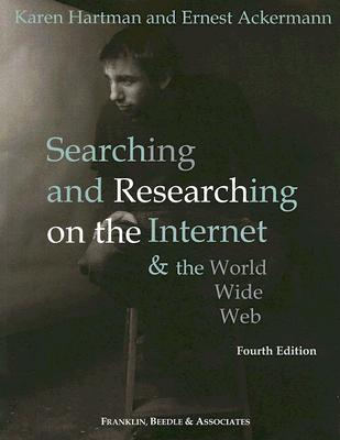 Searching & Researching on the Internet & the World Wide Web - Hartman, Karen, and Ackermann, Ernest