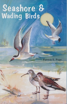 Seashores and Wading Birds - Pope, Patricia