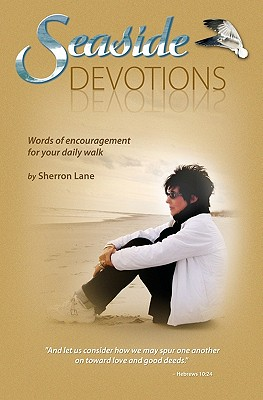 Seaside Devotions: Words of Encouragement for Your Daily Walk - Lane, Sherron