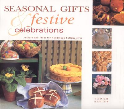 Seasonal Gifts & Festive Celebrations - Ainley, Sarah