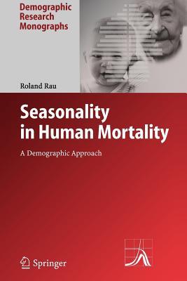 Seasonality in Human Mortality: A Demographic Approach - Rau, Roland