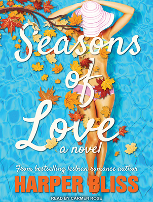 Seasons of Love: A Lesbian Romance Novel - Bliss, Harper, and Rose, Carmen (Narrator)