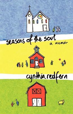 Seasons of the Soul: A Memoir - Redfern, Cynthia