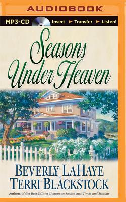 Seasons Under Heaven - LaHaye, Beverly, and Blackstock, Terri, and Garver, Kathy (Read by)