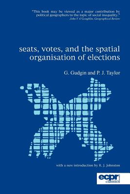 Seats, Votes, and the Spatial Organisation of Elections - Gudgin, Graham, and Taylor, Peter