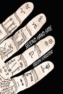 Second Hand Fate - Forrester, Sibelan