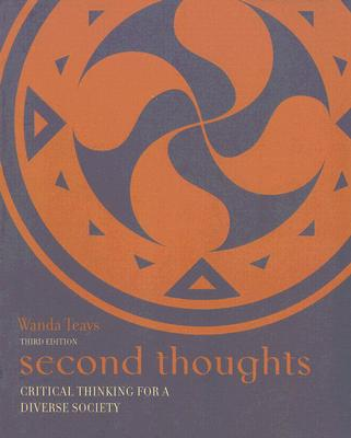 second thoughts critical thinking for a diverse society Buy second thoughts critical thinking for a diverse society by wanda teays isbn 0073386707 9780073386706 4th edition.
