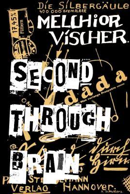 Second Through Brain - Vischer, Melchior