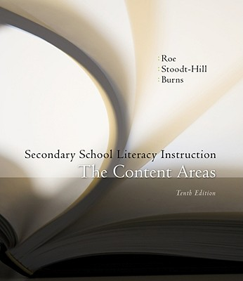 Secondary School Literacy Instruction: The Content Areas - Roe, Betty, and Stoodt-Hill, Barbara, and Burns, Paul C