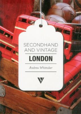 Secondhand & Vintage London - Whittaker, Andrew, Mr.
