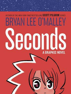 Seconds - O'Malley, Bryan Lee, and Fischer, Jason, and Harbin, Dustin