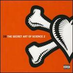 Secret Art of Science, Vol. 2: Then and Now
