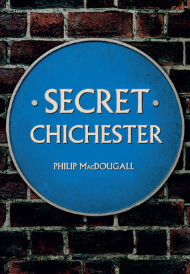 Secret Chichester - Macdougall, Philip