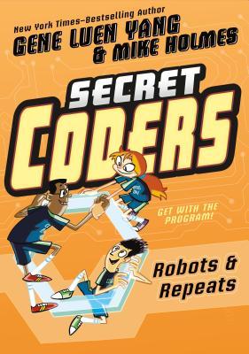 Secret Coders: Robots & Repeats -