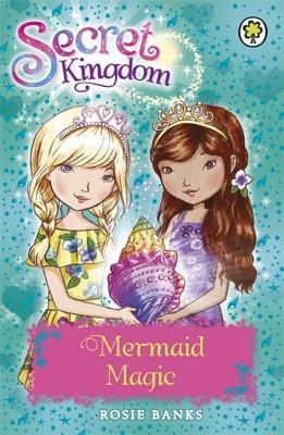 Secret Kingdom: Mermaid Magic: Book 32 - Banks, Rosie