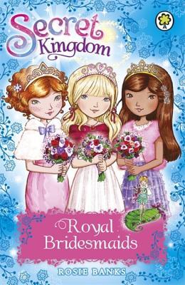 Secret Kingdom: Royal Bridesmaids: Special 8 - Banks, Rosie