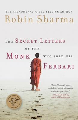 Secret Letters from the Monk Who Sold His Ferrari - Sharma, Robin