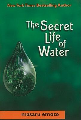 Secret Life of Water - Emoto, Masaru