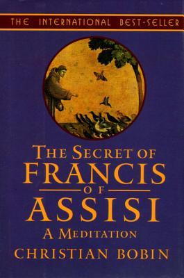 Secret of Francis of Assisi - Bobin, Christian