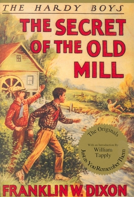 Secret of the Old Mill - Dixon, Franklin W, and Tapply, William G (Introduction by)