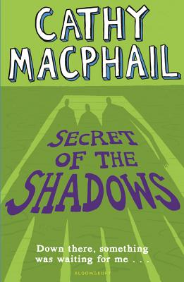 Secret of the Shadows - MacPhail, Cathy