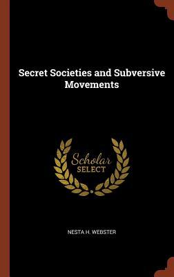 Secret Societies and Subversive Movements - Webster, Nesta H